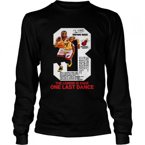 Dwyane Wade the legend is black one last dance longsleeve tee