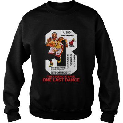 Dwyane Wade the legend is black one last dance sweatshirt
