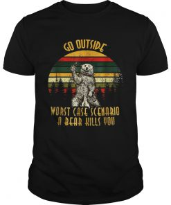 Go outside worst case scenario a bear kills you vintage sunset shirt