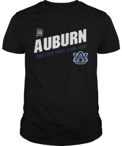 Guys Auburn Tigers Final Four 2019 And Then There Were Four shirt