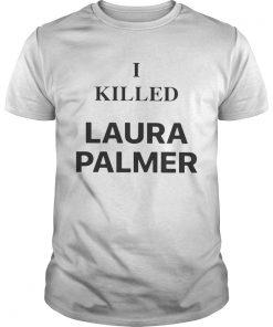Guys Debbie Harrys I Killed Laura Palmer Shirt