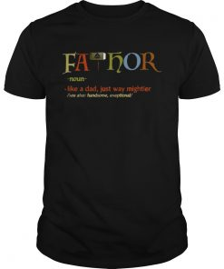 Guys FaThor Like Dad Just Way Mightier Hero shirt