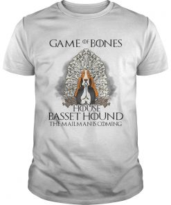 Guys Game of bones house Basset Hound the mailman is coming shirt