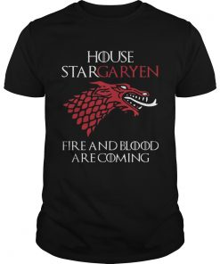 Guys House Stargaryen Fire And Blood Are Coming GoT Fan Gift TShirt