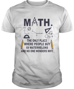 Guys Math The Only Place where People Buy Tshirt