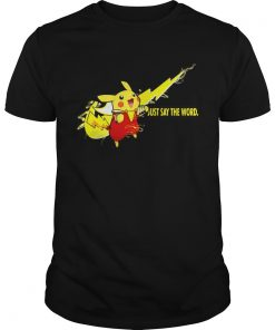 Guys Nike Shazam Pikachu just say the word shirt
