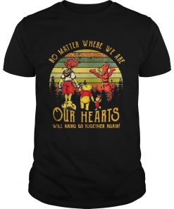 Guys Poohs friends no matter where we are our hearts will bring us together again sunset shirt