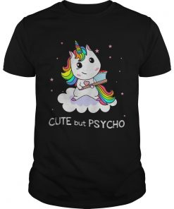 Guys Unicorn Cute But Psycho shirt