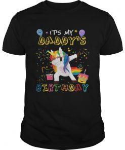 Guys Unicorn Dabbing awesome it's my daddy's birthday shirt