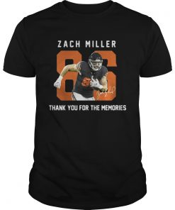 Guys Zach Miller thank you for the memories shirt
