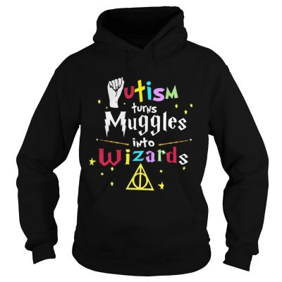 Harry Potter Autism turns muggles into Wizards hoodie