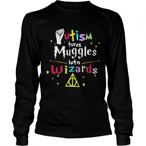 Harry Potter Autism turns muggles into Wizards longsleeve tee