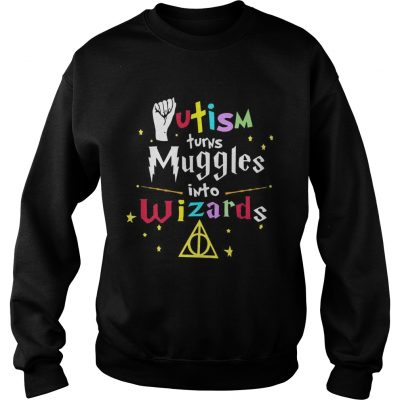 Harry Potter Autism turns muggles into Wizards sweatshirt