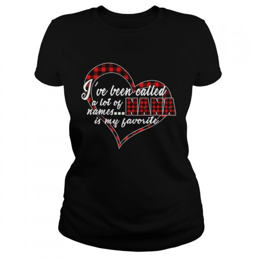 Ive Been Called A Lot Of Names Nana Is My Favorite Plaid Heart ladies tee