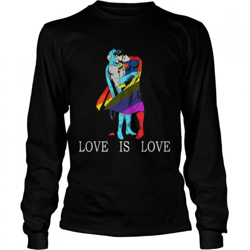 LGBT Superman and Batman love is love longsleeve tee
