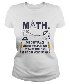 Math The Only Place where People Buy ladies tee