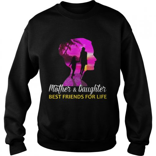 MotherDaughter Best Friends For Life sweatshirt