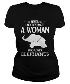 Never underestimate a woman who loves elephants ladies tee