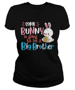 Some Bunny Is Going To Be A Big Brother Easter ladies tee