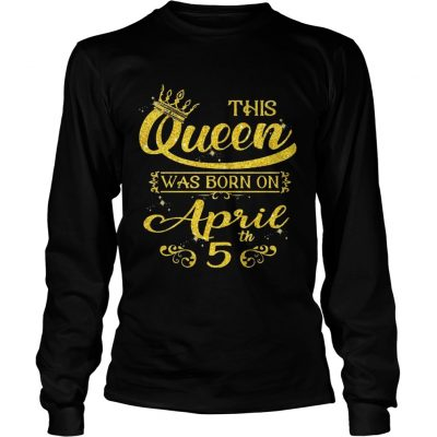 Sparkle Gold This Queen Was Born On April 5 Birthday Longsleeve Tee