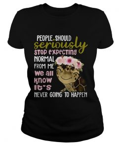 Turtle shirt People Should Seriously Stop Expecting Normal From Me ladies tee