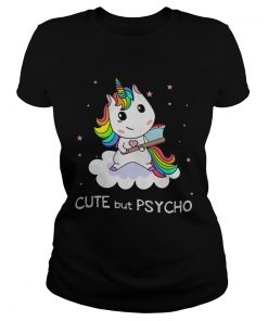 Unicorn Cute But Psycho ladies tee