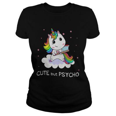 Unicorn Cute But Psycho ladies tee