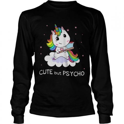 Unicorn Cute But Psycho longsleeve tee