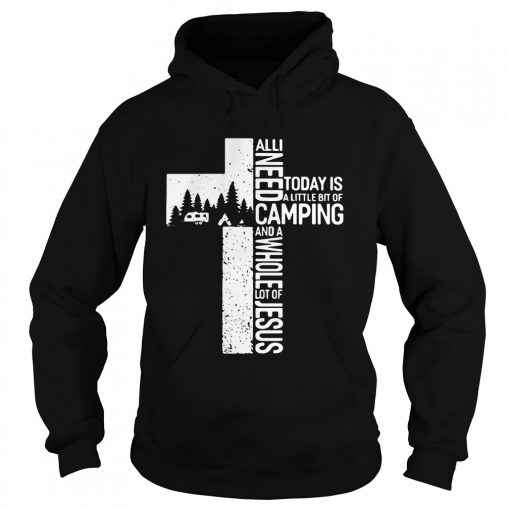 All I need today is a little bit of camping and a whole lot of the Cross Jesus hoodie
