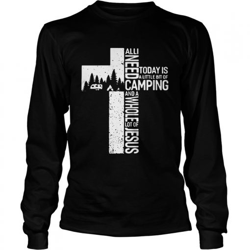 All I need today is a little bit of camping and a whole lot of the Cross Jesus longsleeve tee