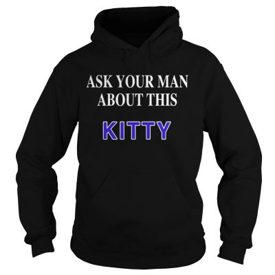 Ask your man about this Kitty hoodie