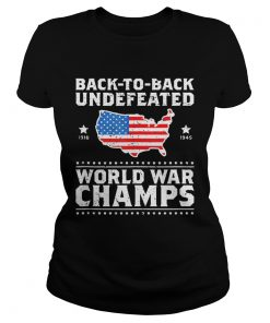 Back To Back Undefeated World War Champs American Flag ladies tee