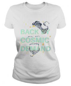 Back by cosmic demand ladies tee
