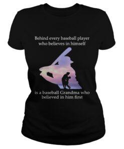 Behind every baseball player who believes in himself is a baseball grandma ladies tee