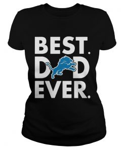 Best Dad Ever Detroit Lions Fathers Day ladies tee