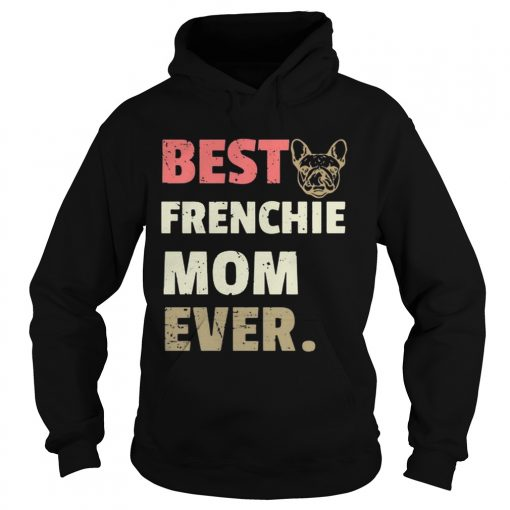 Best Frenchie mom ever vintage hoodie