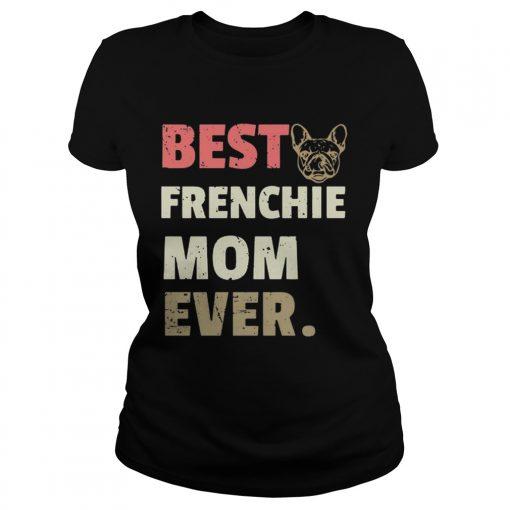 Best Frenchie mom ever vintage ladies tee