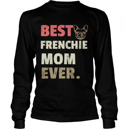 Best Frenchie mom ever vintage longsleeve tee
