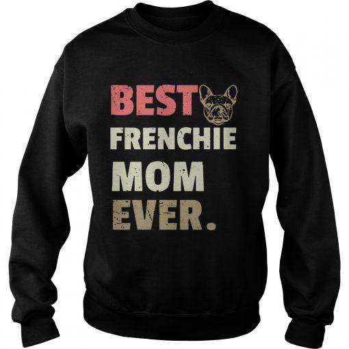 Best Frenchie mom ever vintage sweatshirt