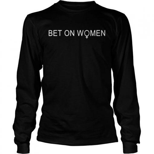 Bet on women longsleve tee
