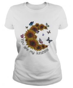 Butterfly You are my sunshine sunflower ladies tee