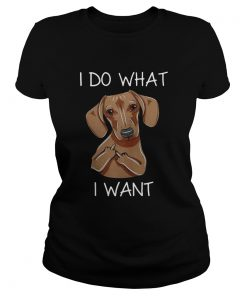Dachshund I do what I want ladies tee