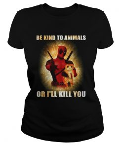 Deadpool and cat be kind to animals or Ill kill you ladies tee