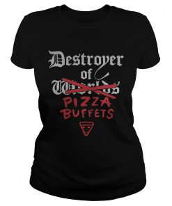 Destroyer of pizza buffets ladies tee