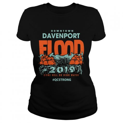 Downtown davenport flood 2019 come hell or high water ladies tee