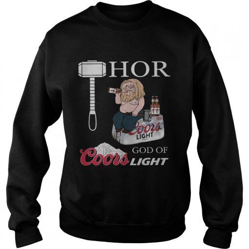 Fat Thor God Of Coors Light Sweatshirt