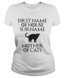 First name of house surname mother of cats ladies tee