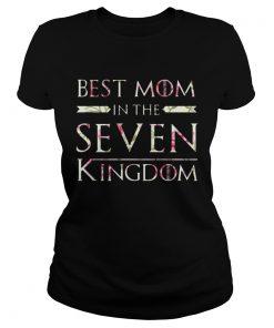 Flower Best Mom In The Seven Kingdoms ladies tee