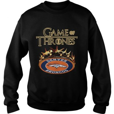 Game of Thrones Denver Broncos mashup sweatshirt