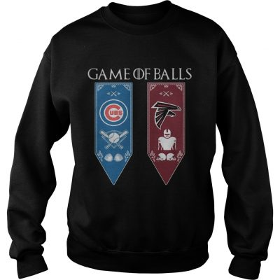 Game of Thrones game of balls Chicago Cubs and Atlanta Falcons sweatshirt
